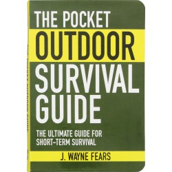 The Pocket Outdoor Survival Guide - The Ultimate Guide for Short-Term Survival