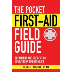 The Pocket First-Aid Field Guide - Treatment and Prevention of Outdoor Emergencies