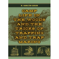 Book- Camp Life in the Woods & The Tricks of Trapping & Trap Making