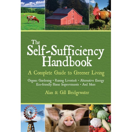 The Self Sufficiency Handbook- A Complete Guide to Greener Living